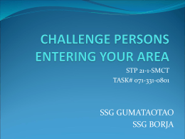 CHALLENGE PERSONS ENTERING YOUR AREA