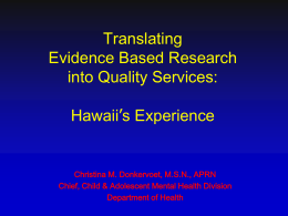 Translating Evidence Based Research into Quality Services