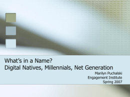 Digital Natives, Millennials, Net Generation…
