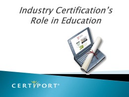 Industry Certification`s Role in Education ()