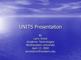 UNITS Presentation - Northwestern University Information Technology