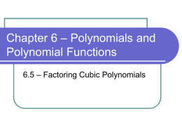 Chapter 6 – Polynomials and Polynomial Functions