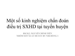1. Kinh nghiệm xử trí SXHD tuyến huyện_BsCKII Nguyễn Minh Tiến