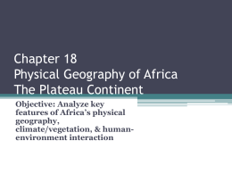 Chapter 18 Physical Geography of Africa The Plateau Continent