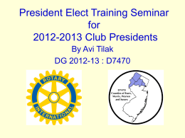Club Presidents 2012-2013 Information Session Rotary District 7470
