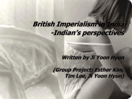 British Imperialism in India- Esther, Jiyoon, Tim-editted