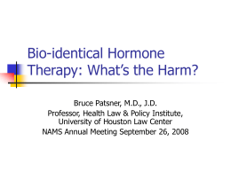 Bio-identical Hormone Therapy: What`s the Harm?