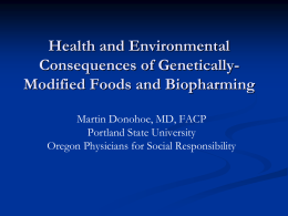 GMOs and Biopharming - Public Health and Social Justice