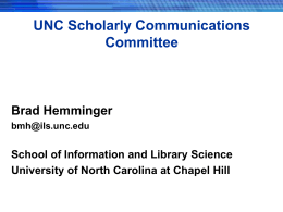 UNC Scholarly Communications Committee Brad Hemminger bmh