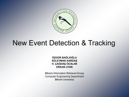 New Event Detection and Tracking - Bilkent University Computer