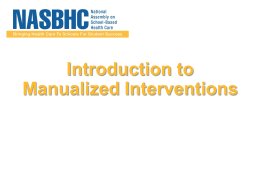 Introduction to Manualized Interventions Presentation NASBHC