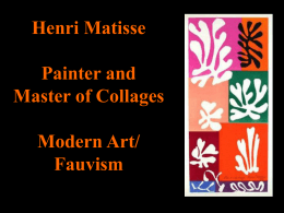 Henri Matisse Painter and Master of Collages Modern Art/ Fauvism