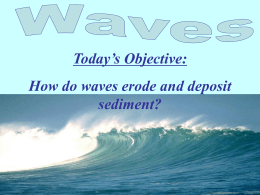 How do waves erode and deposit sediment?