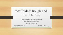 Scaffolded Rough and Tumble Play