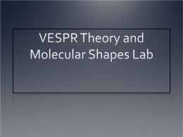 VSEPR Theory/ Molecular Shapes Lab