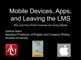 Mobile Devices, Apps, and Leaving the LMS Why and How Online