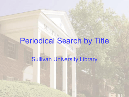 Periodical Search by Title - Sullivan University Library
