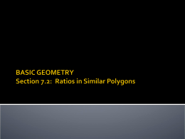 GEOMETRY Section 7.2: Ratios in Similar Polygons