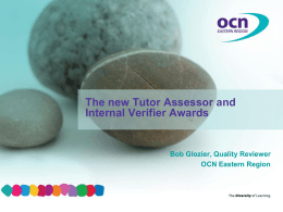 The new Internal Verifier and Tutor Assessor qualifications