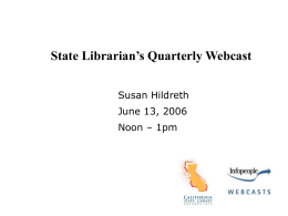 State Librarian`s Quarterly Webcast