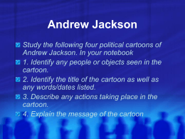 Andrew Jackson Political Cartoons PowerPoint