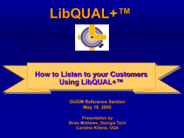 How to Listen to your Customers Using LibQUAL+