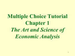 Multiple Choice Tutorial Chapter 1 The Art and Science of Economic