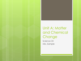 Unit A: Matter and Chemical Change