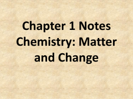 Chapter 1 Notes Chemistry: Matter and Change