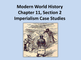Modern World History Chapter 11, Section 2 Imperialism Case Studies