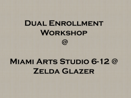 Dual Enrollment Powerpoint - Miami Arts Studio 6