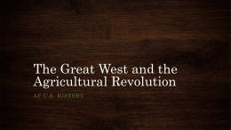 The Great West and the Agricultural Revolution AP U.S. History