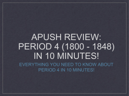 APUSH Review: Period 4 (1800
