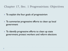 Chapter 17, Sec. 1 Progressivism: Objectives