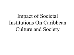 Impact of Societal Institutions On Caribbean Culture