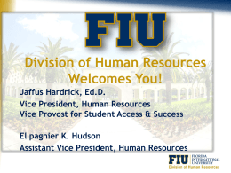 Division of Human Resources Welcomes You! Jaffus Hardrick, Ed.D
