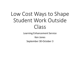 Low Cost Ways to Shape Student Work Outside Class