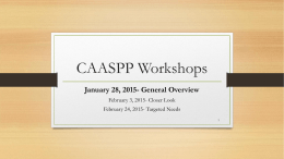 CAASPP Workshop 1 General Overview January 28, 2015 (PPT)