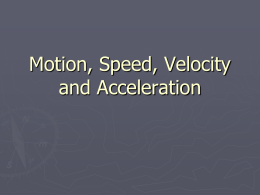 Motion, Speed, Velocity and Acceleration