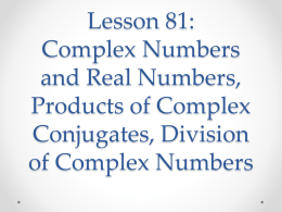 Lesson 81: Complex Numbers and Real Numbers, Products of