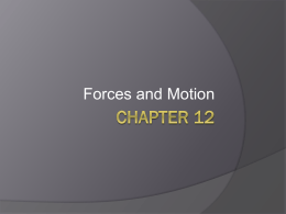 CP Notes Chapter 12 Force and Motion