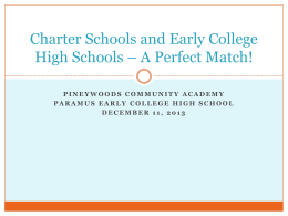 Charter Schools and Early College High Schools * A Perfect Match!