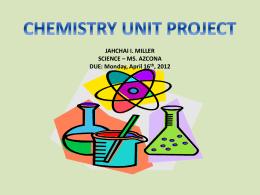 Jahchai Miller - Chemistry Unit Project