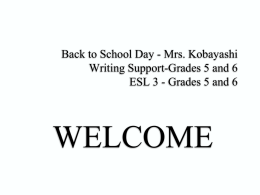WELCOME Back to School Day * Mrs. Kobayashi ESL 3 * Grades 5