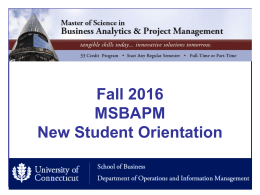 Orientation Slides - MS in Business Analytics and Project
