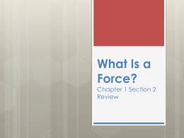 What-is-a-Force-Review-Slide-Show-Chapter-1-Section