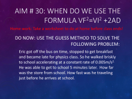 Aim # 30: when do we use the formula vf2=vi2 +2ad