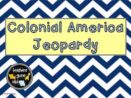 13 Colonies Jeopardy