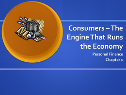 Consumers * The Engine That Runs the Economy