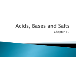 Ch. 19 - Acids, Bases and Salts